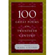 100 Great Poems of the Twentieth Century by Mark Strand
