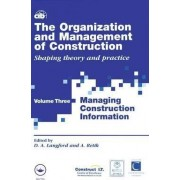 The Organization and Management of Construction: Managing Construction Information v.3 by David Langford