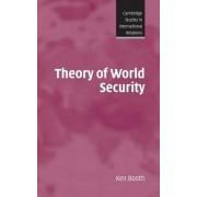 Theory of World Security by Ken Booth