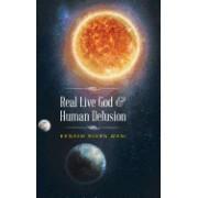 Real Live God & Human Delusion