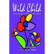 Wild Child: Growing Up In The Counterculture