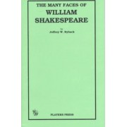 Many Faces of William Shakespeare by Jeffrey W. Ryback
