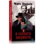O executie obisnuita - Marc Dugain