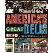 America's Great Delis by Sheryll Bellman