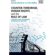 Counter-Terrorism, Human Rights and the Rule of Law by Aniceto Masferrer