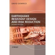 Earthquake Resistant Design and Risk Reduction by David J. Dowrick