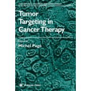 Tumor Targeting in Cancer Therapy by Michel Page