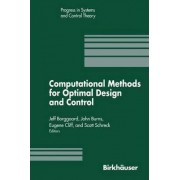 Computational Methods for Optimal Design and Control by Jeff Borggaard