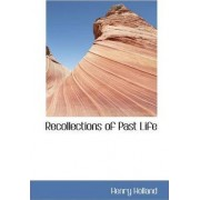 Recollections of Past Life by Henry Holland