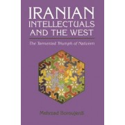 Iranian Intellectuals and the West by Mehrzad Boroujerdi