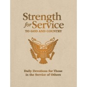 Strength for Service to God and Country: Daily Devotions for Those in the Service of Others
