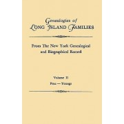 Genealogies of Long Island Families, from the New York Genealogical and Biographical Record. in Two Volumes. Volume II by Long Island