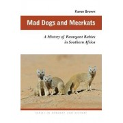 Mad Dogs and Meerkats by Karen Brown