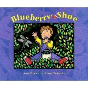 The Blueberry Shoe by Ann Dixon