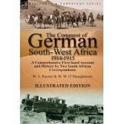 The Conquest of German South-West Africa, 1914-1915 by W S Rayner