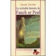 La Véritable Histoire De Fanch Ar Peul - Et Autres Contes Du Cap-Sizun