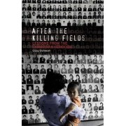 After the Killing Fields by Craig Carlyle Etcheson