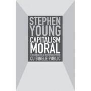 Capitalism moral - O reconciliere a interesului privat cu binele public