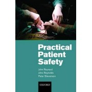 Practical Patient Safety by John Reynard