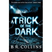 A Trick of the Dark by B. R. Collins