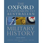 The Oxford Companion to Australian Military History by Peter Dennis