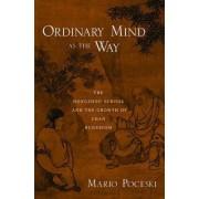 Ordinary Mind as the Way by Mario Poceski