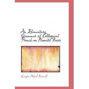 An Elementary Grammar of Colloquial French on Phonetic Basis by Georges Alfred Bonnard