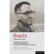 Brecht Plays: Antigone of Sophocles, The Days of the Commune, Turandot or the Whitewasher's Congress v. 8 by Bertolt Brecht