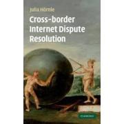 Cross-border Internet Dispute Resolution by Julia Hornle