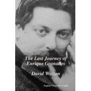 The Last Journey of Enrique Granados by Dr David Walton
