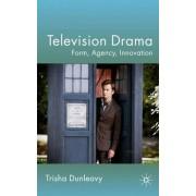 Television Drama by Trisha Dunleavy