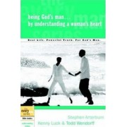 Being God's Man by Understanding a Woman's Heart by Kenny Luck