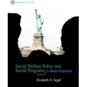 Brooks Cole Empowerment Series: Social Welfare Policy and Social Programs by Elizabeth A. Segal