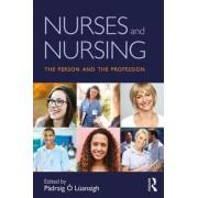 Nurses and Nursing by Padraig O Luanaigh