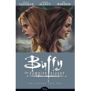 Buffy the Vampire Slayer Season 8 Volume 2: No Future for You by Brian K. Vaughan