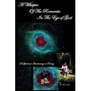 A Whisper of the Romantic in the Eye of God by Lisa Marie Gabriel