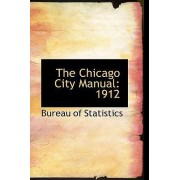 The Chicago City Manual by Bureau Of Statistics