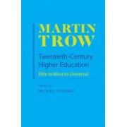 Twentieth-century Higher Education by Martin Trow