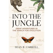 Into the Jungle by Sean B. Carroll