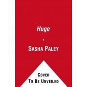 Huge by Sasha Paley