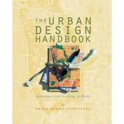 The Urban Design Handbook by Urban Design Associates
