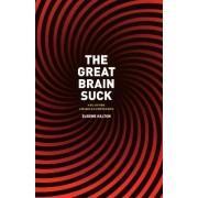 The Great Brain Suck by Eugene Halton