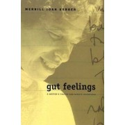 Gut Feelings by Merrill Joan Gerber