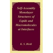 Self-assembly Monolayer Structures of Lipids and Macromolecules at Interfaces by K.S. Birdi