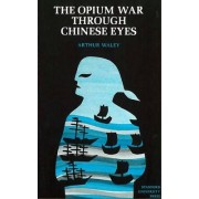 The Opium War Through Chinese Eyes by Arthur Waley com