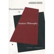 Deconstruction as Analytic Philosophy by Samuel C. Wheeler