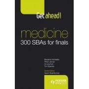 Get Ahead! Mediciine: 300 SBAs for Finals by Benjamin McNeillis
