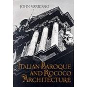 Italian Baroque and Rococo Architecture by Professor of Art History John Varriano