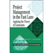Project Management in the Fast Lane by Robert C. Newbold