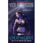 Cheat the Grave by Vicki Pettersson